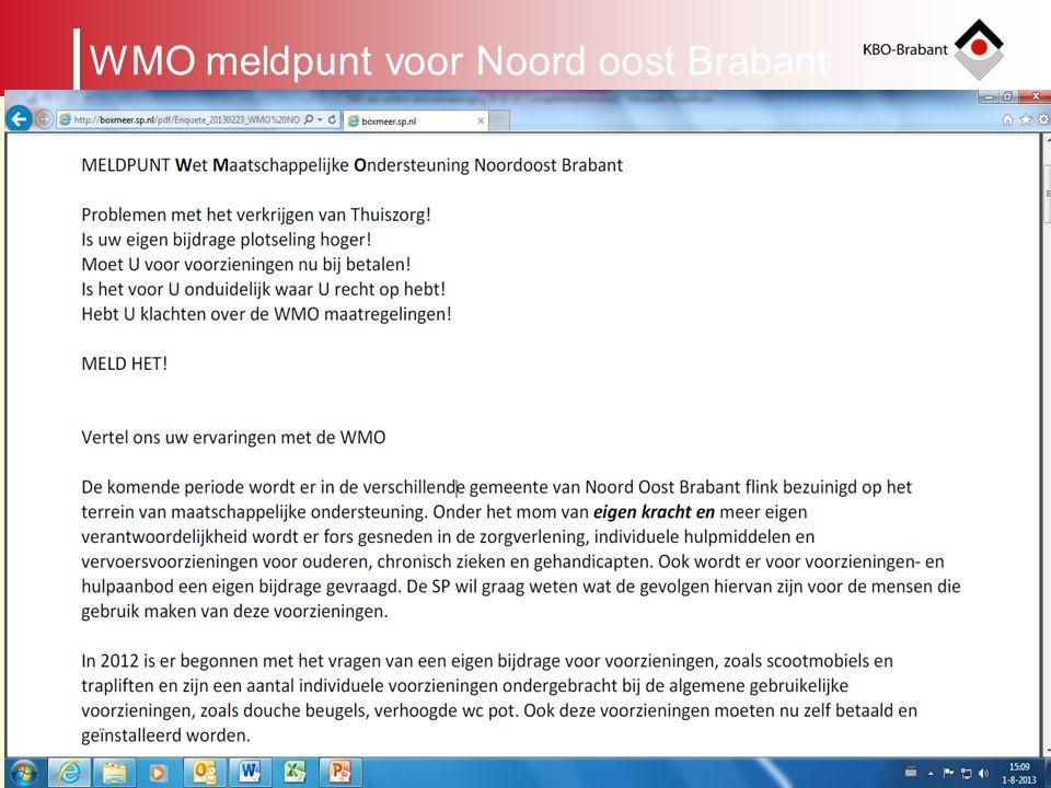 7 Verdeling van taken tussen niveaus in de KBO Afdeling Gemeentelijk cluster van Afdelingen Kring KBO-Brabant Unie KBO WMO meldpunt voor Noord oost Br
