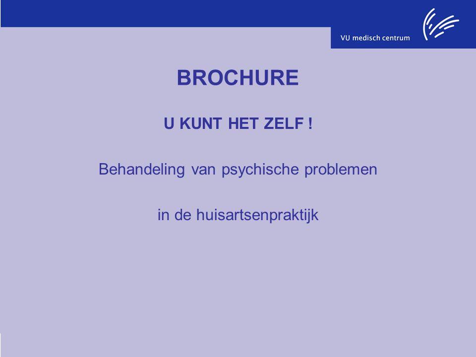 BROCHURE U KUNT HET ZELF ! Behandeling van psychische problemen in de huisartsenpraktijk