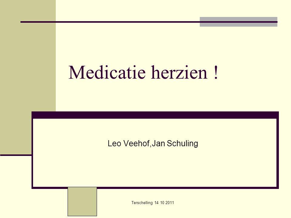 Terschelling 14 10 2011 Medicatie herzien ! Leo Veehof,Jan Schuling