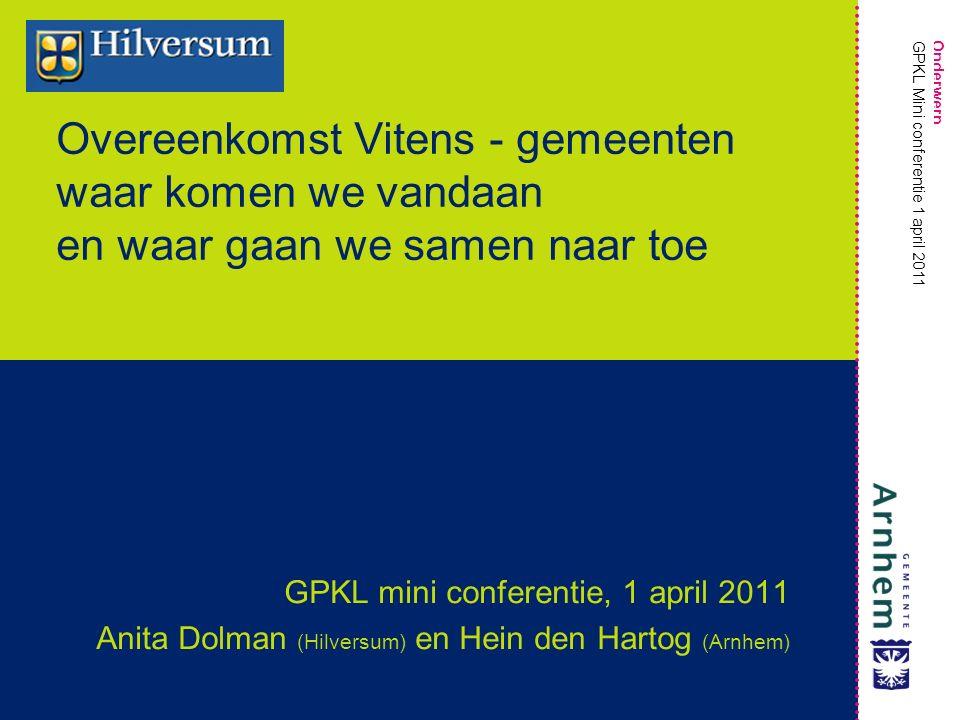 Onderwerp GPKL Mini conferentie 1 april 2011 Overeenkomst Vitens - gemeenten waar komen we vandaan en waar gaan we samen naar toe GPKL mini conferenti