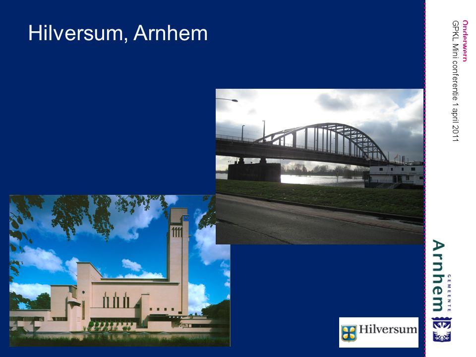 Onderwerp GPKL Mini conferentie 1 april 2011 Hilversum, Arnhem