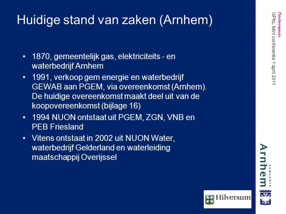 Onderwerp GPKL Mini conferentie 1 april 2011 Huidige stand van zaken (beiden) In overeenkomsten is geregeld Vitens mag altijd kostenloos aanleggen (geen leges) Vitens mag altijd kostenloos verleggen In Arnhem geen einde in overeenkomst opgenomen, in Hilversum wel