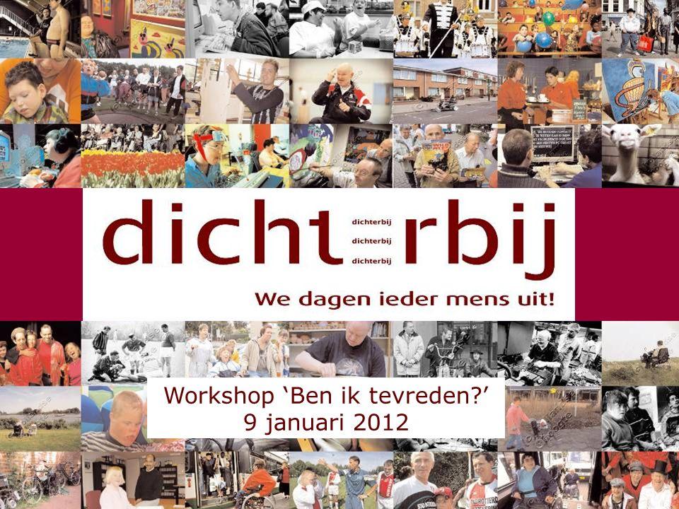 Workshop 'Ben ik tevreden?' 9 januari 2012