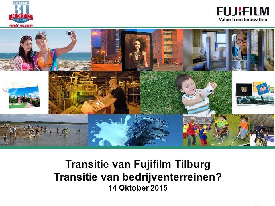 Transitie van Fujifilm Tilburg Transitie van bedrijventerreinen? 14 Oktober 2015
