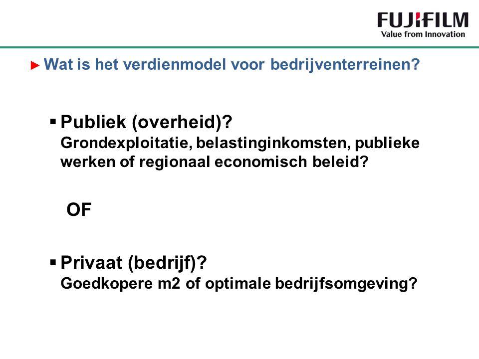 Publiek (overheid)? Grondexploitatie, belastinginkomsten, publieke werken of regionaal economisch beleid? OF  Privaat (bedrijf)? Goedkopere m2 of o