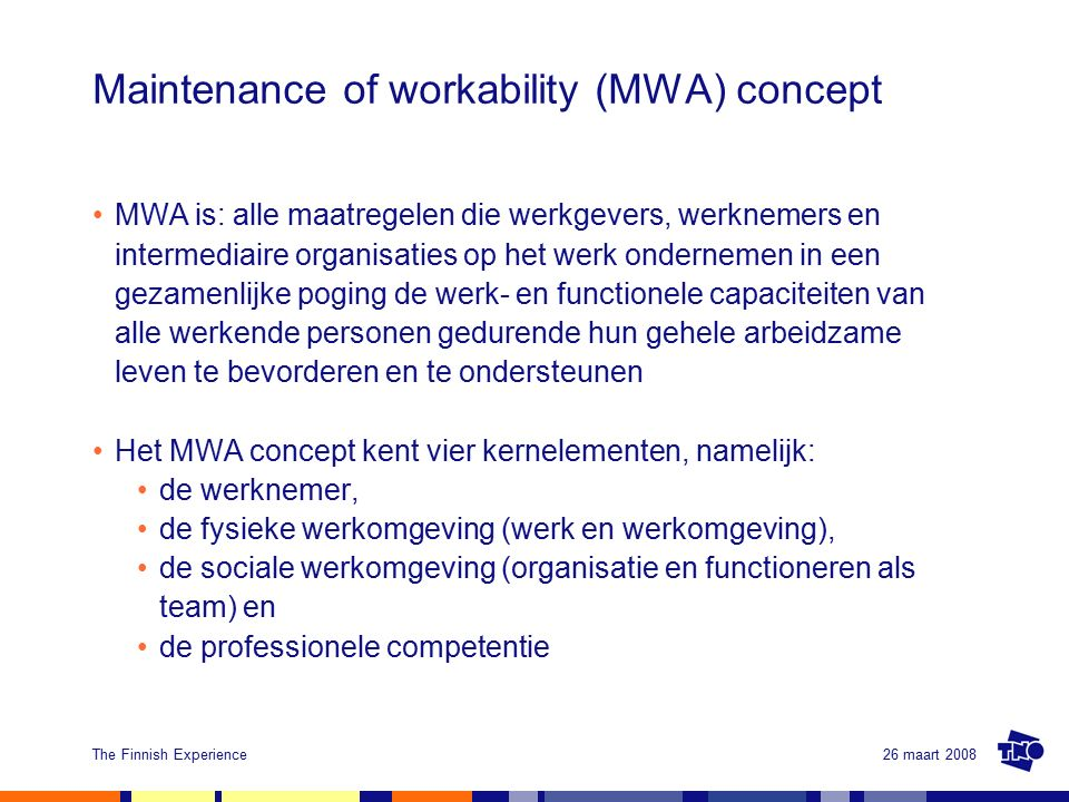 26 maart 2008The Finnish Experience Het maintenance of workability model