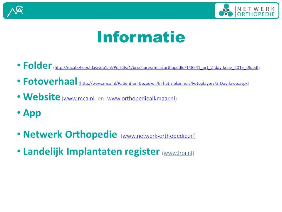 Informatie Folder (http://mcabeheer.idasweb1.nl/Portals/1/brochures/mca/orthopedie/148341_ort_2-day-knee_2015_06.pdf)http://mcabeheer.idasweb1.nl/Port