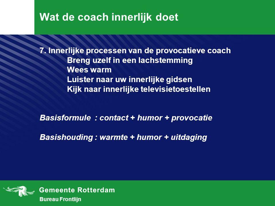 Bureau Frontlijn Wat de coach innerlijk doet 7.