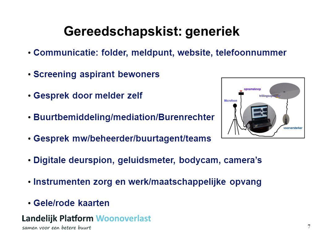 7 Gereedschapskist: generiek Communicatie: folder, meldpunt, website, telefoonnummer Screening aspirant bewoners Gesprek door melder zelf Buurtbemidde