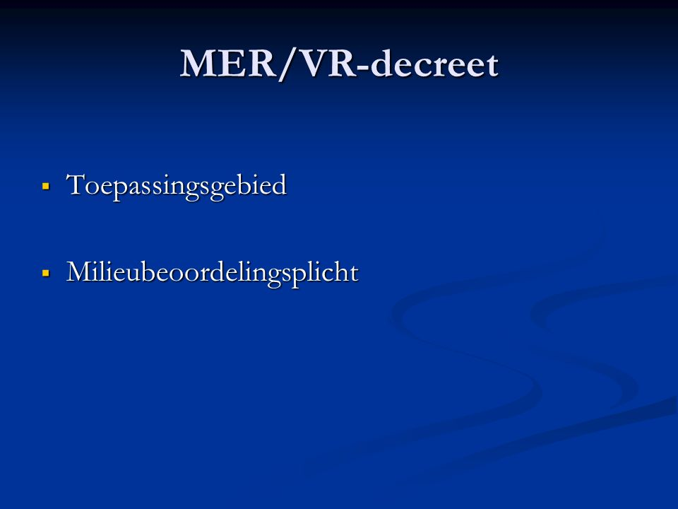 MER/VR-decreet  Toepassingsgebied  Milieubeoordelingsplicht