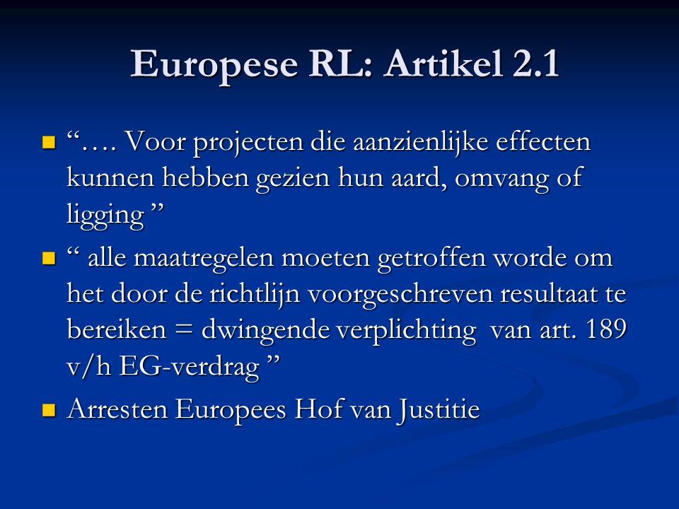Europese RL: Artikel 2.1 Europese RL: Artikel 2.1 ….