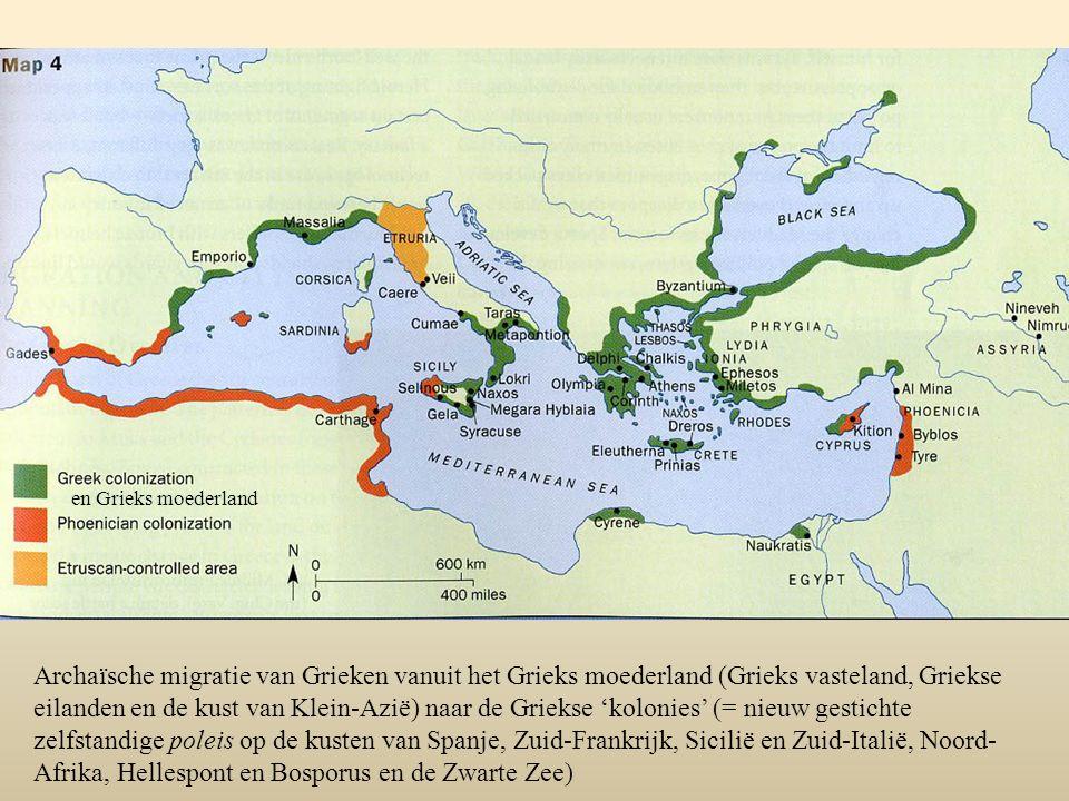 en Grieks moederland Archaïsche migratie van Grieken vanuit het Grieks moederland (Grieks vasteland, Griekse eilanden en de kust van Klein-Azië) naar