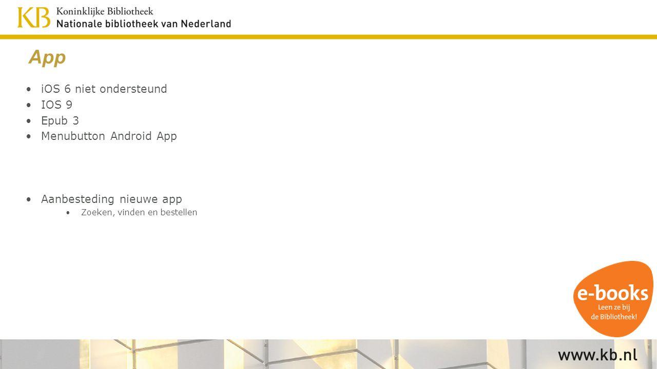 iOS 6 niet ondersteund IOS 9 Epub 3 Menubutton Android App Aanbesteding nieuwe app Zoeken, vinden en bestellen App