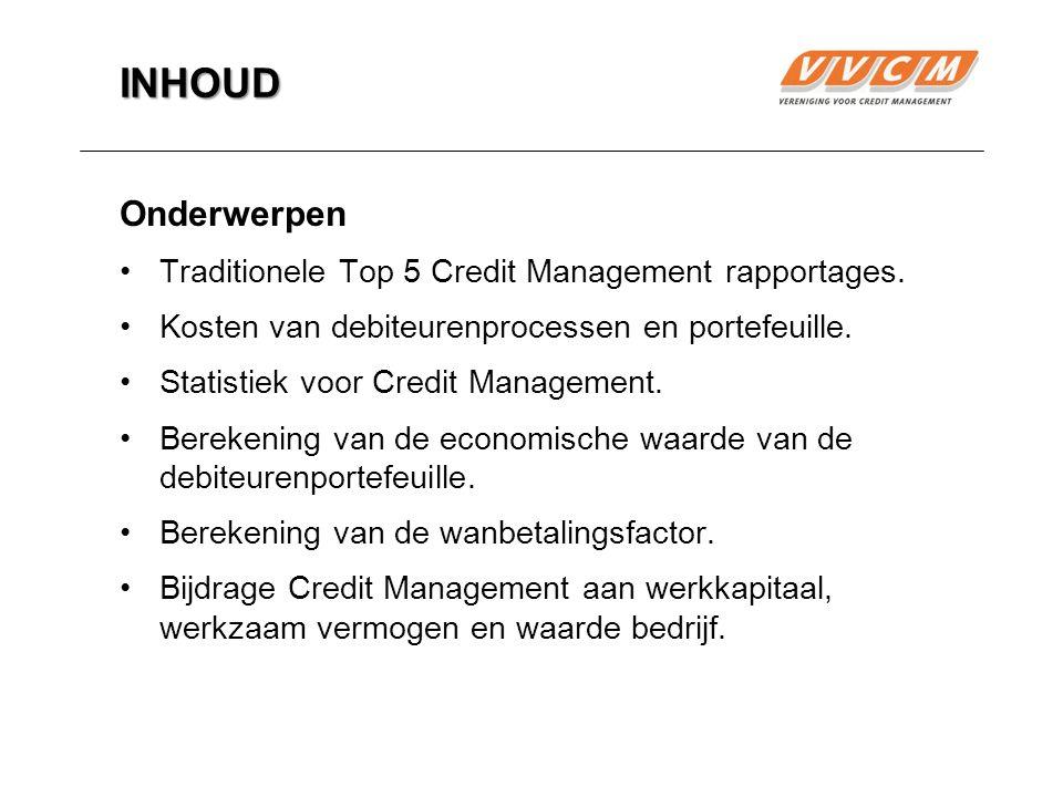 2 INHOUD Onderwerpen Traditionele Top 5 Credit Management rapportages.