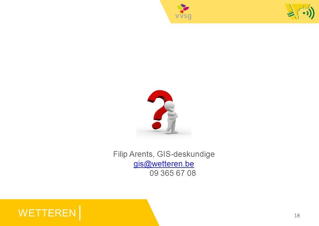 WETTEREN Filip Arents, GIS-deskundige gis@wetteren.be 09 365 67 08 18