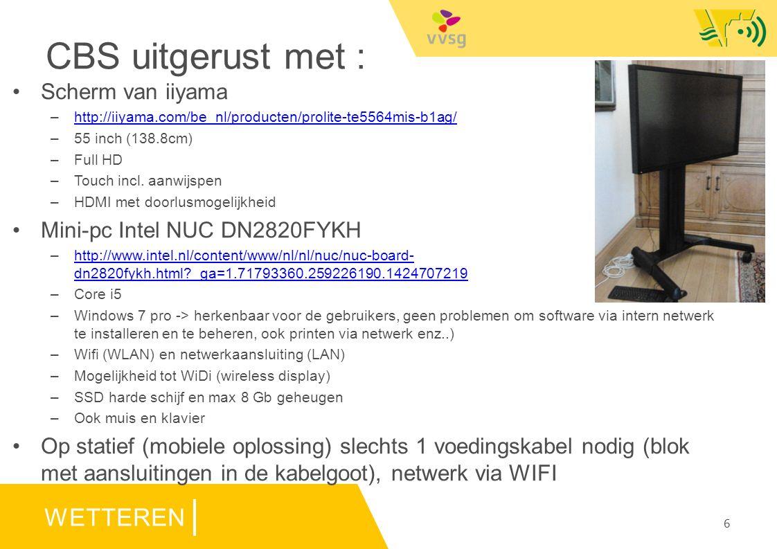 WETTEREN CBS uitgerust met : Scherm van iiyama –http://iiyama.com/be_nl/producten/prolite-te5564mis-b1ag/http://iiyama.com/be_nl/producten/prolite-te5564mis-b1ag/ –55 inch (138.8cm) –Full HD –Touch incl.