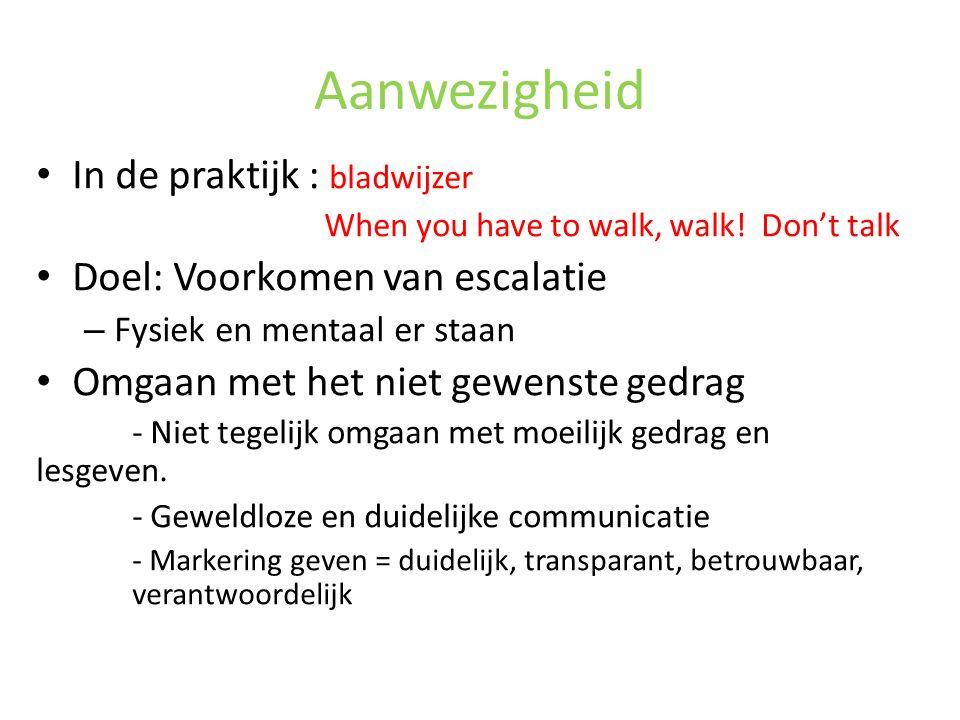 Aanwezigheid In de praktijk : bladwijzer When you have to walk, walk.