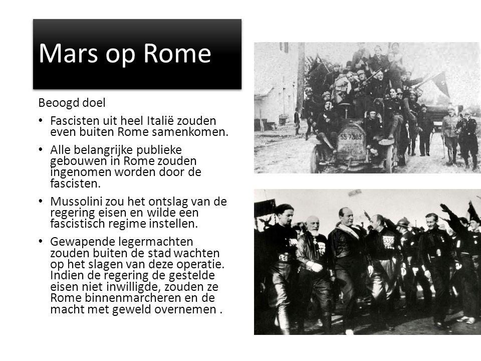 Mars op Rome Beoogd doel Fascisten uit heel Italië zouden even buiten Rome samenkomen.