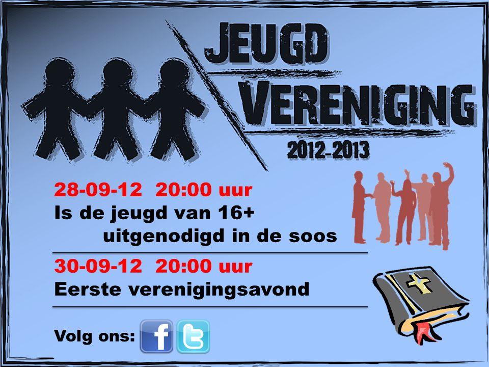 28-09-12 20:00 uur Is de jeugd van 16+ uitgenodigd in de soos 30-09-12 20:00 uur Eerste verenigingsavond Volg ons: