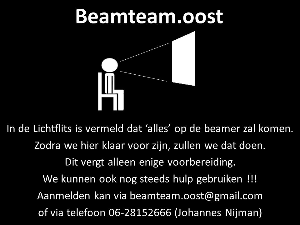 Beamteam.oost In de Lichtflits is vermeld dat 'alles' op de beamer zal komen.