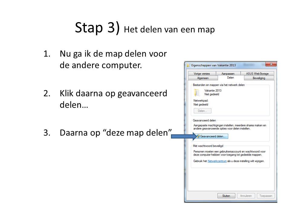 1.Nu ga ik de map delen voor de andere computer.