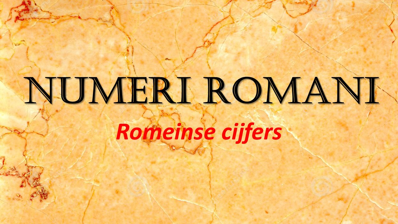 Numeri Romani Romeinse cijfers