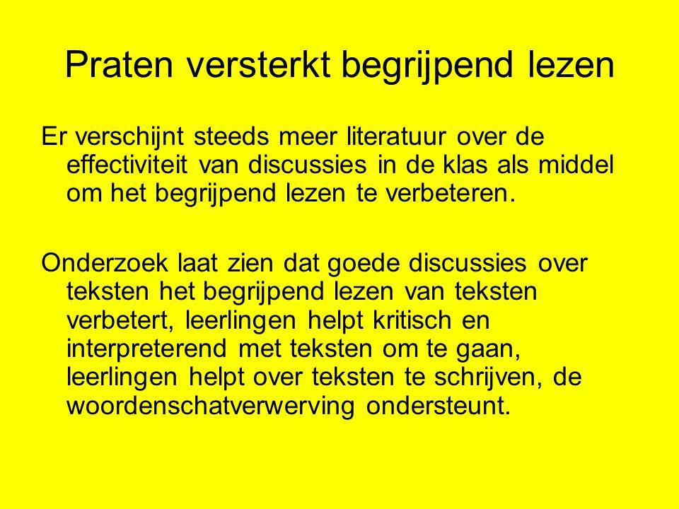 Praten versterkt begrijpend lezen Er verschijnt steeds meer literatuur over de effectiviteit van discussies in de klas als middel om het begrijpend le