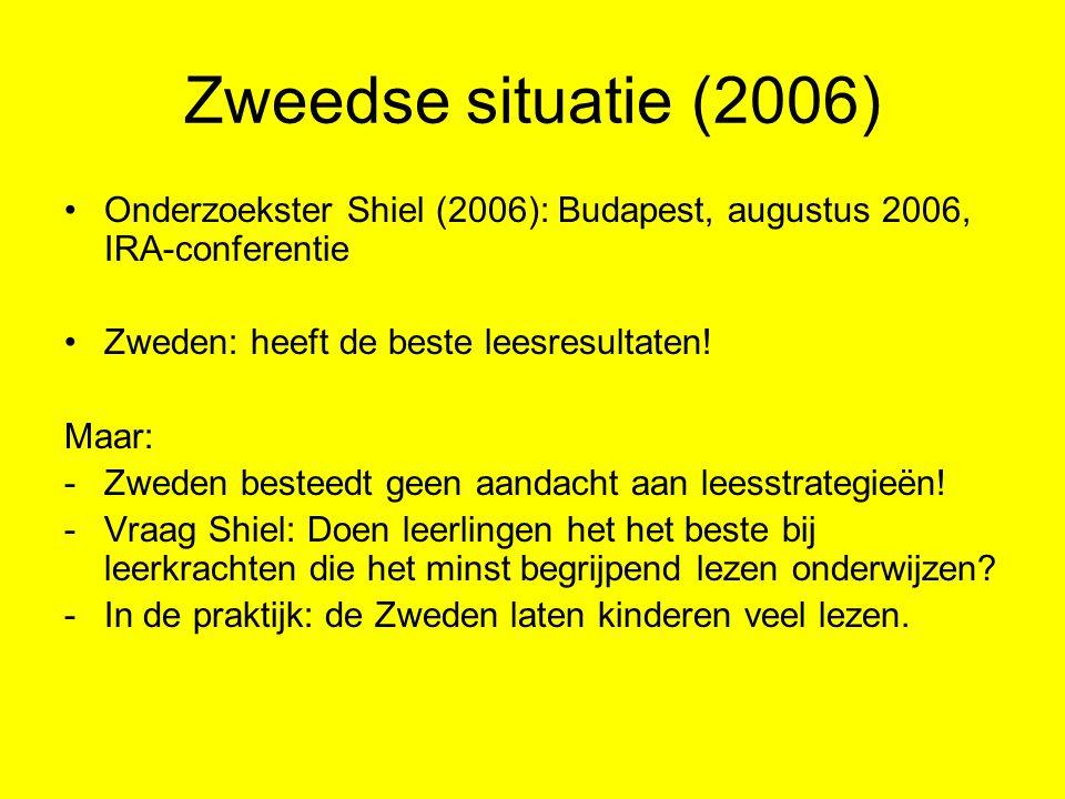 Zweedse situatie (2006) Onderzoekster Shiel (2006): Budapest, augustus 2006, IRA-conferentie Zweden: heeft de beste leesresultaten! Maar: -Zweden best