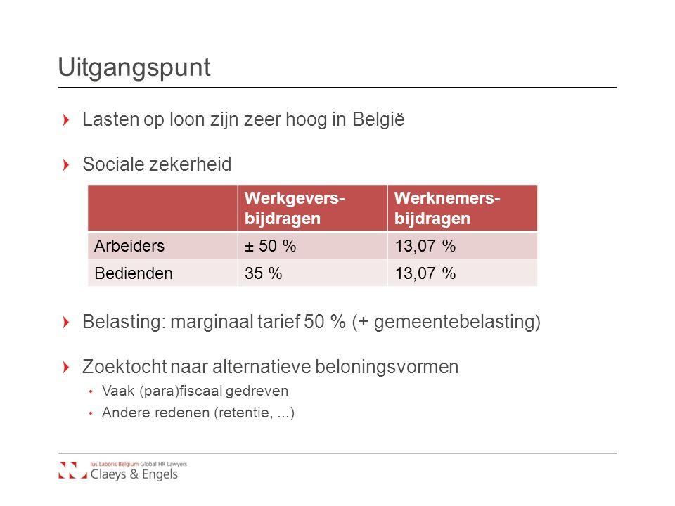 Uitgangspunt Lasten op loon zijn zeer hoog in België Sociale zekerheid Belasting: marginaal tarief 50 % (+ gemeentebelasting) Zoektocht naar alternatieve beloningsvormen Vaak (para)fiscaal gedreven Andere redenen (retentie,...) Werkgevers- bijdragen Werknemers- bijdragen Arbeiders± 50 %13,07 % Bedienden35 %13,07 %