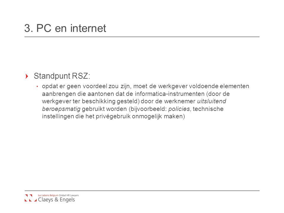 3. PC en internet Standpunt RSZ: opdat er geen voordeel zou zijn, moet de werkgever voldoende elementen aanbrengen die aantonen dat de informatica-ins