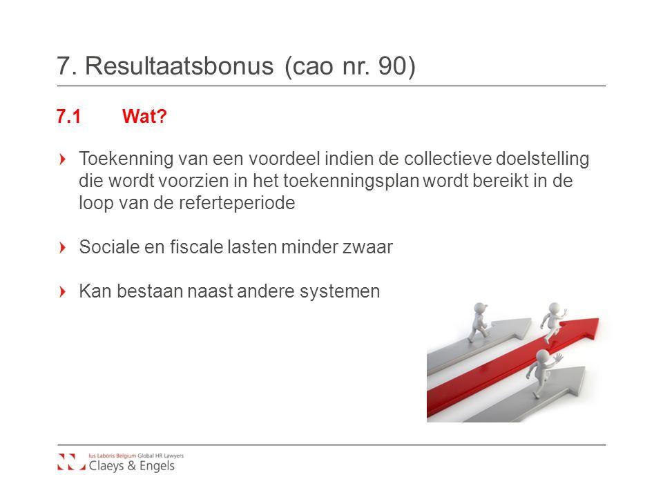 7.Resultaatsbonus (cao nr. 90) 7.1Wat.