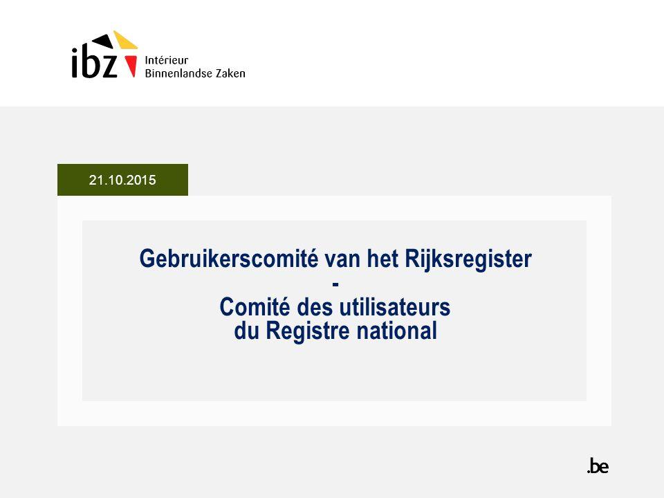 Gebruikerscomité van het Rijksregister - Comité des utilisateurs du Registre national 21.10.2015