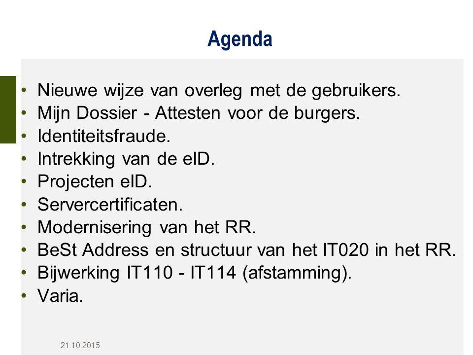 Agenda Nieuwe wijze van overleg met de gebruikers.
