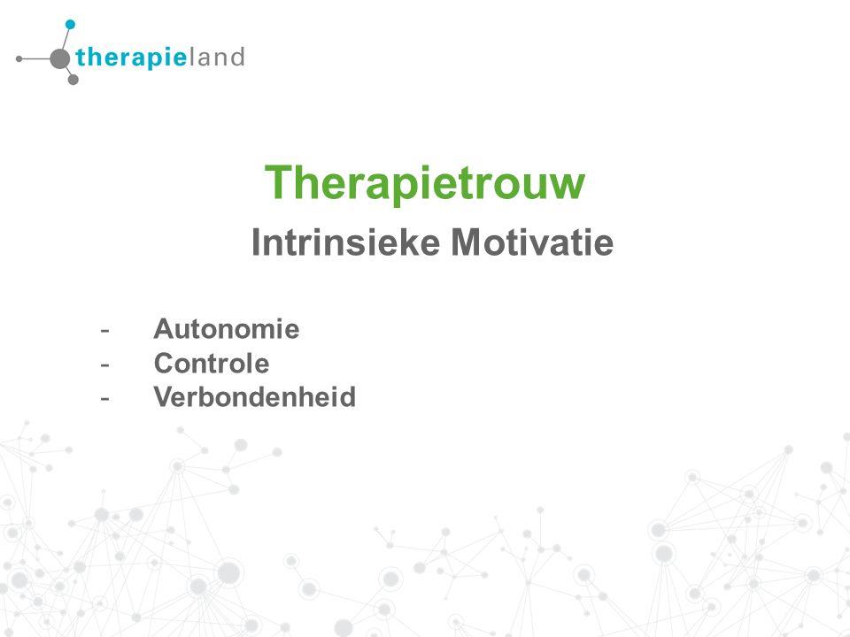 Therapietrouw Intrinsieke Motivatie -Autonomie -Controle -Verbondenheid