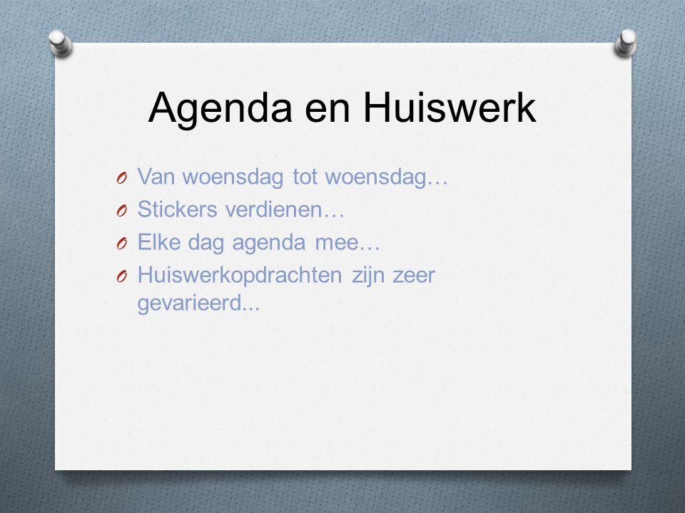 Agenda en Huiswerk O Van woensdag tot woensdag… O Stickers verdienen… O Elke dag agenda mee… O Huiswerkopdrachten zijn zeer gevarieerd...