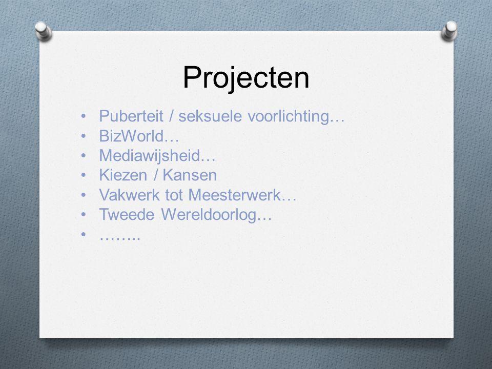 Projecten Puberteit / seksuele voorlichting… BizWorld… Mediawijsheid… Kiezen / Kansen Vakwerk tot Meesterwerk… Tweede Wereldoorlog… ……..