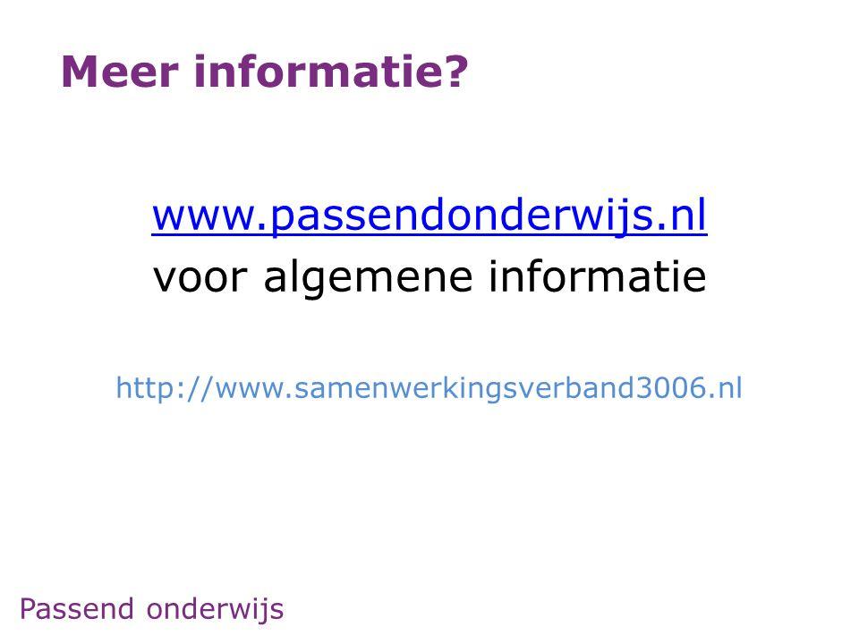 Passend onderwijs www.passendonderwijs.nl voor algemene informatie http://www.samenwerkingsverband3006.nl Meer informatie