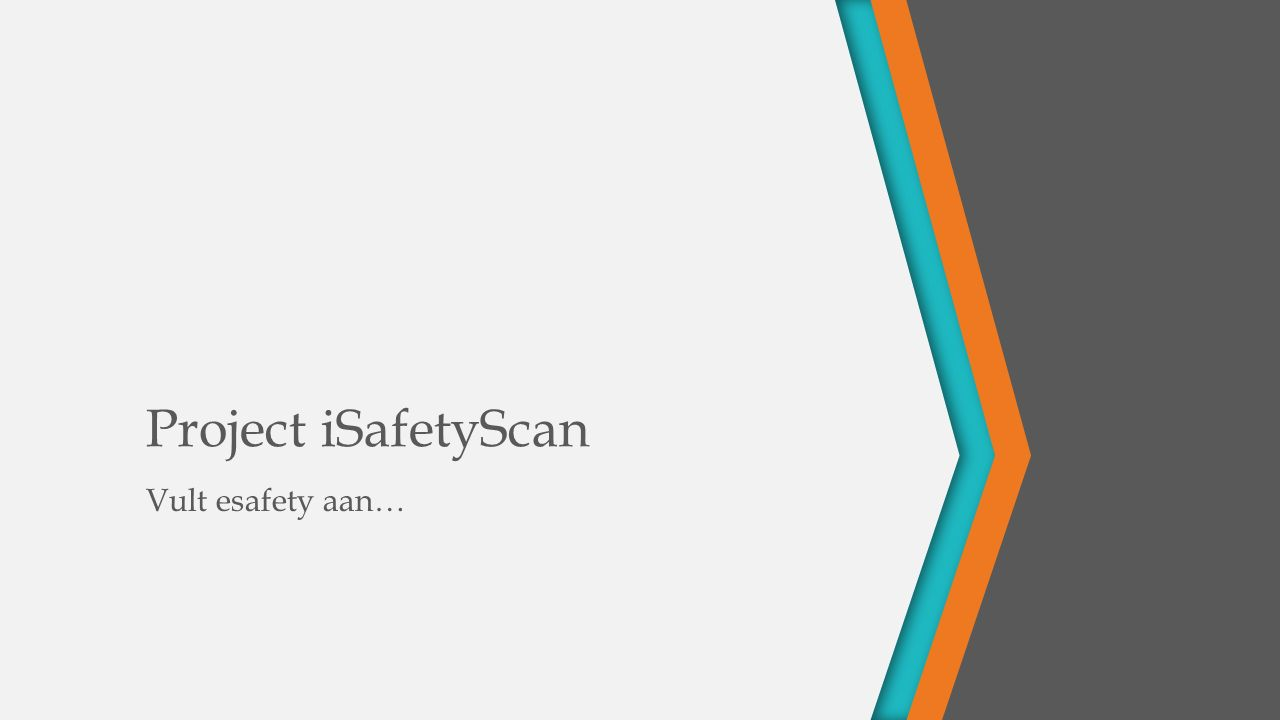 Project iSafetyScan Vult esafety aan…