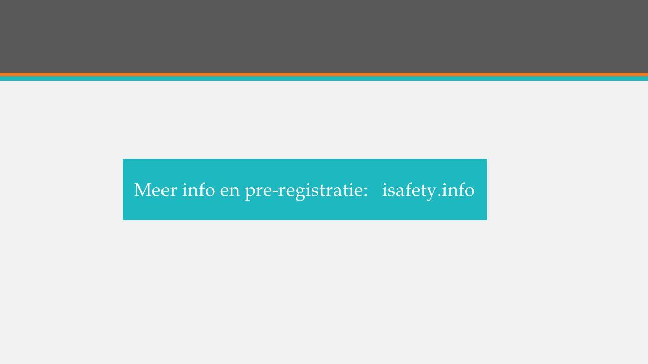 Meer info en pre-registratie: isafety.info