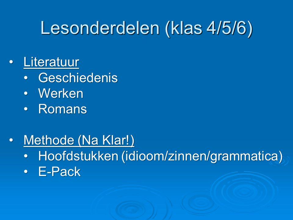 Lesonderdelen (klas 4/5/6) LiteratuurLiteratuur GeschiedenisGeschiedenis WerkenWerken RomansRomans Methode (Na Klar!)Methode (Na Klar!) Hoofdstukken (idioom/zinnen/grammatica)Hoofdstukken (idioom/zinnen/grammatica) E-PackE-Pack