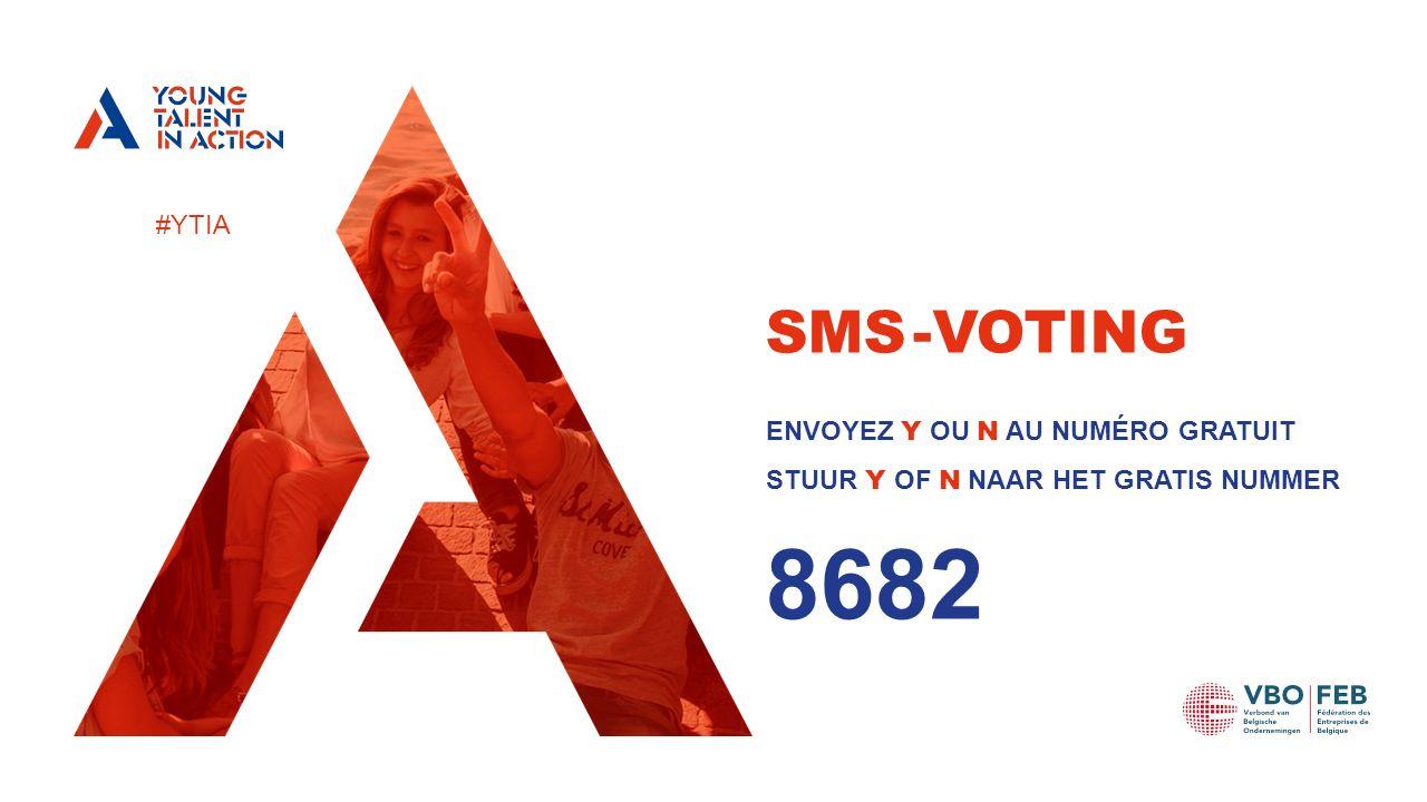 #YTIA ENVOYEZ Y OU N AU NUMÉRO GRATUIT STUUR Y OF N NAAR HET GRATIS NUMMER 8682 SMS -VOTING