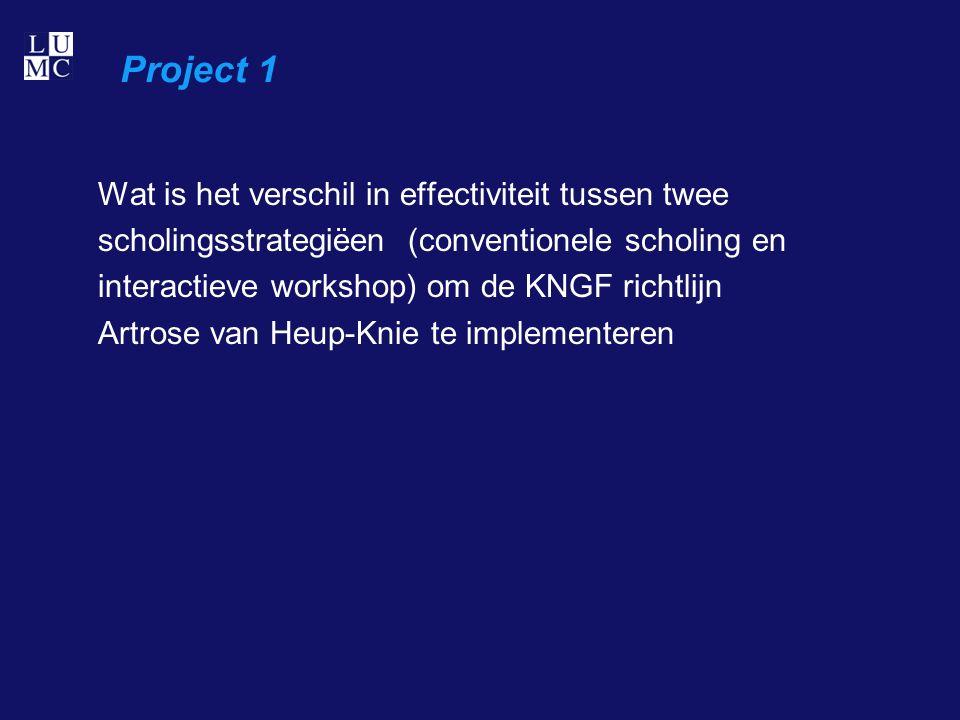 Project 1 Wat is het verschil in effectiviteit tussen twee scholingsstrategiëen (conventionele scholing en interactieve workshop) om de KNGF richtlijn Artrose van Heup-Knie te implementeren