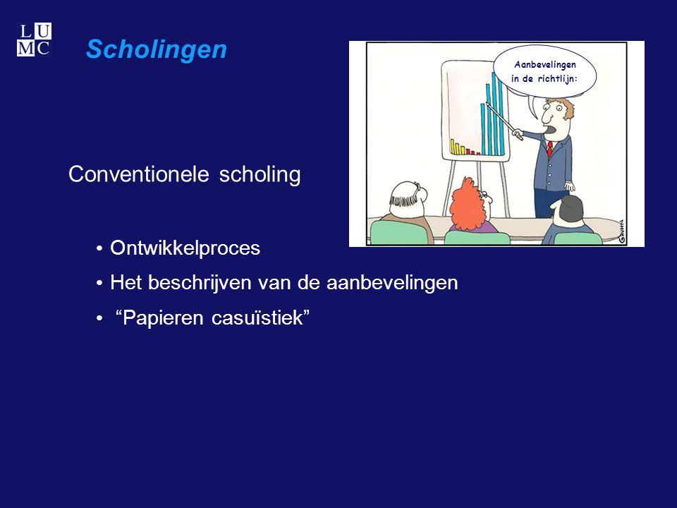 Scholingen Conventionele scholing Ontwikkelproces Het beschrijven van de aanbevelingen Papieren casuïstiek Aanbevelingen in de richtlijn: