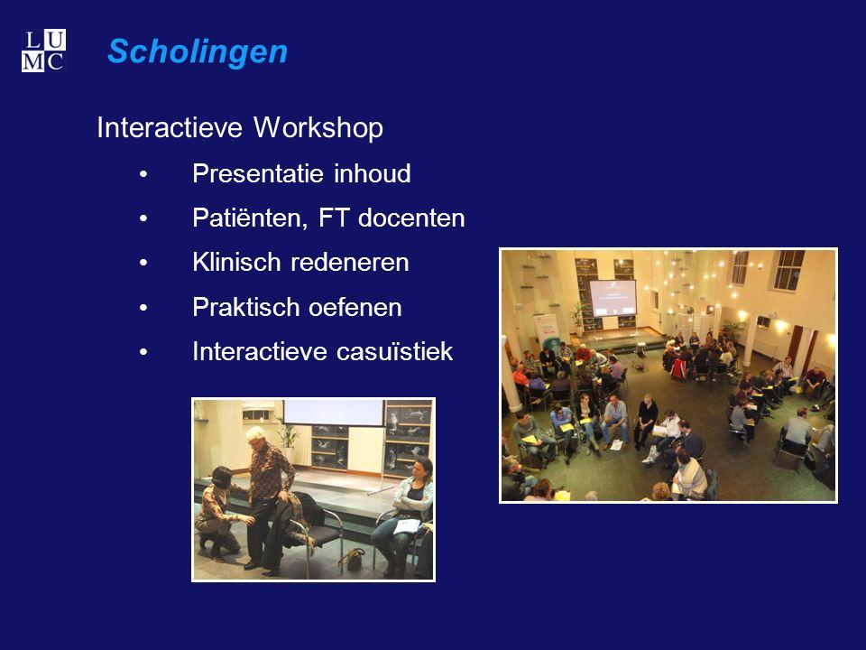 Scholingen Interactieve Workshop Presentatie inhoud Patiënten, FT docenten Klinisch redeneren Praktisch oefenen Interactieve casuïstiek