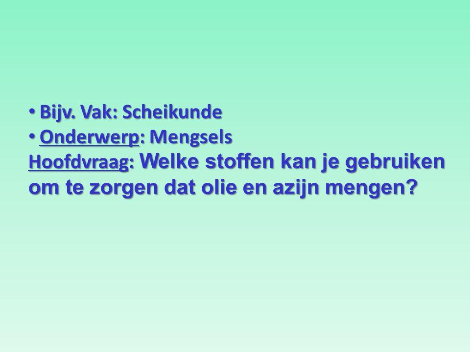 Bijv. Vak: Scheikunde Bijv.