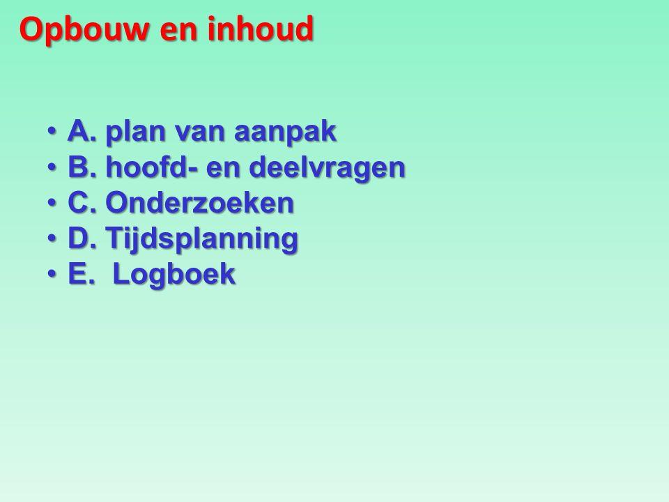 Opbouw en inhoud A. plan van aanpakA. plan van aanpak B.