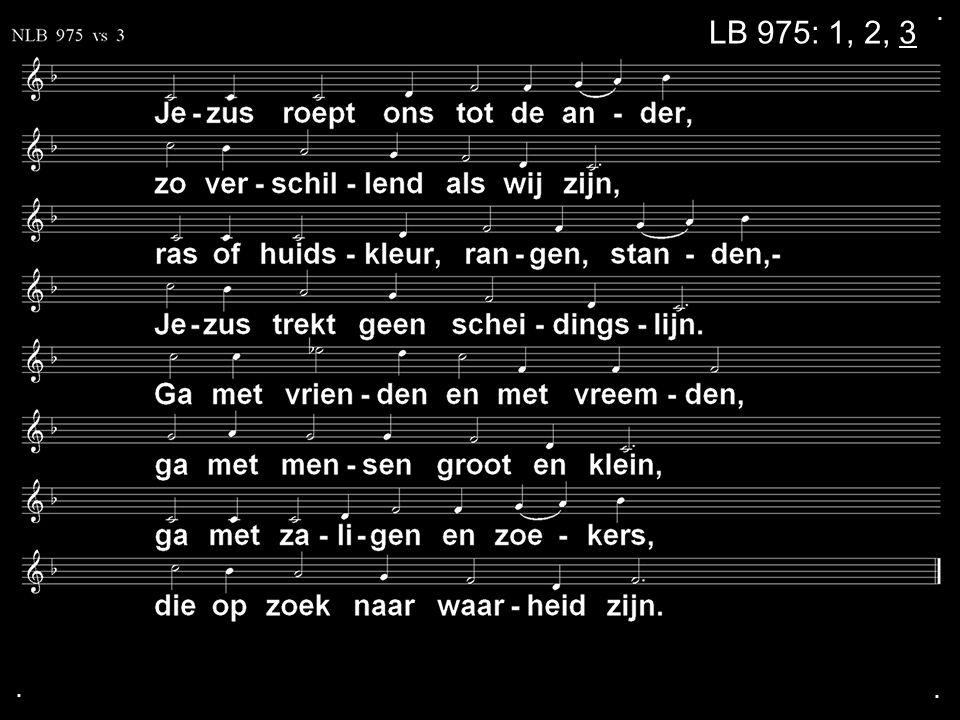 .... Zingen:Gezang 111 Gebed Geloofsbelijdenis = Gezang 179a Collecte Zingen:Psalm 148: 1, 5 Zegen