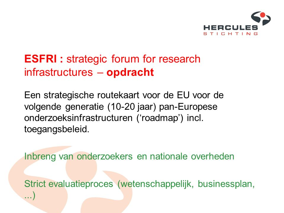ESFRI : strategic forum for research infrastructures – opdracht Een strategische routekaart voor de EU voor de volgende generatie (10-20 jaar) pan-Eur