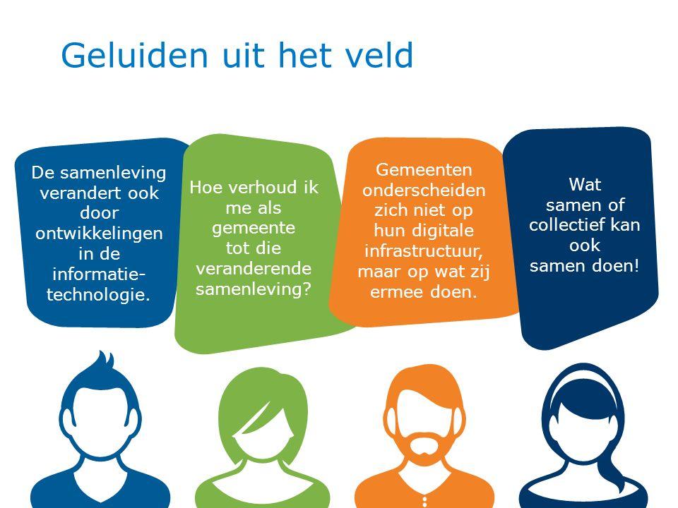 33 Geluiden uit het veld De samenleving verandert ook door ontwikkelingen in de informatie- technologie.