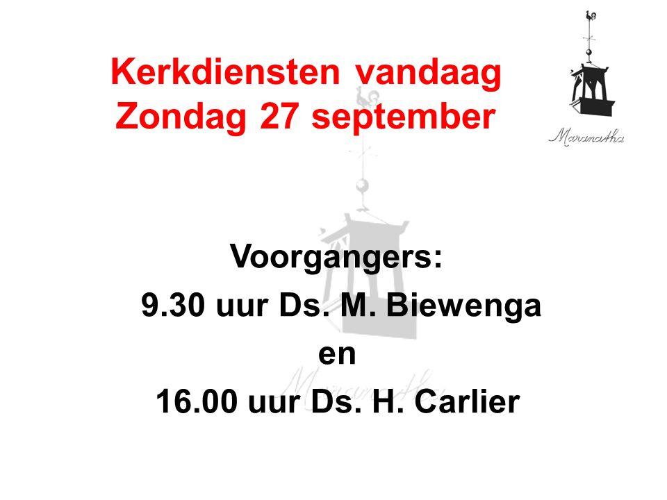 Voorgangers: 9.30 uur Ds. M. Biewenga en 16.00 uur Ds.